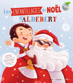 Les enfantillages de Noël -  Aldebert, Simon Moreau