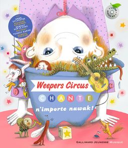 Weepers Circus chante n'importe nawak! - Clotilde Perrin
