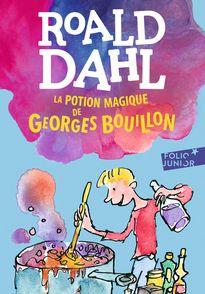 La potion magique de Georges Bouillon - Quentin Blake, Roald Dahl