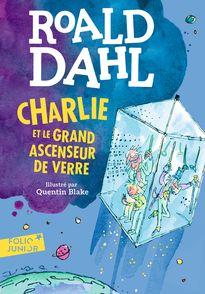 Charlie et le grand ascenseur de verre - Quentin Blake, Roald Dahl
