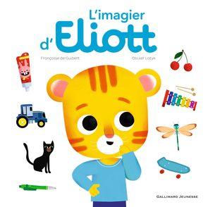 L'imagier d'Eliott - Françoise de Guibert, Olivier Latyk