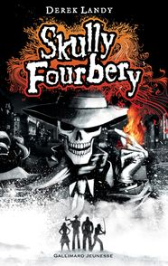 Skully Fourbery - Derek Landy