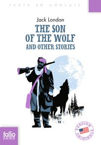 The Son of the Wolf and Other Stories - Jack London
