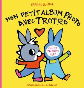 Mon petit album photo avec Trotro - Bénédicte Guettier