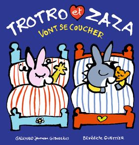 Trotro et Zaza vont se coucher - Bénédicte Guettier