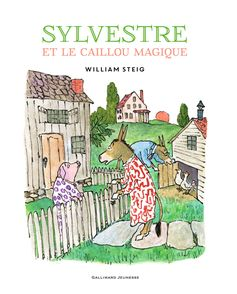 Sylvestre et le caillou magique - William Steig
