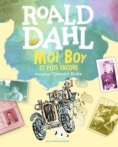 Moi, Boy et plus encore - Quentin Blake, Roald Dahl