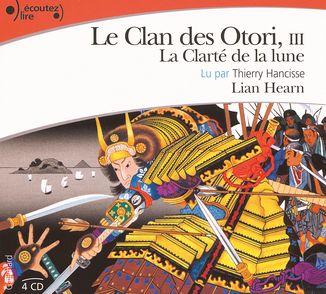 La Clarté de la lune - Lian Hearn