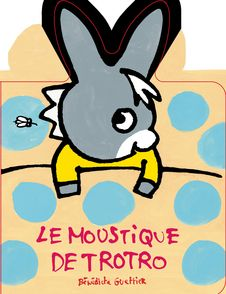 Le moustique de Trotro - Bénédicte Guettier
