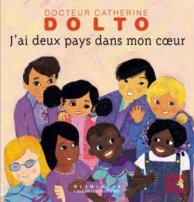 J'ai deux pays dans mon cœur - Catherine Dolto, Colline Faure-Poirée, Frédérick Mansot
