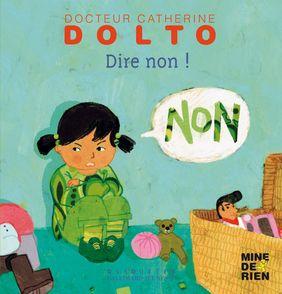 Dire non! - Catherine Dolto, Colline Faure-Poirée, Frédérick Mansot