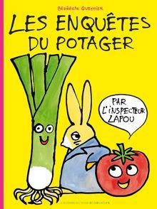 Les enquêtes du potager par l'inspecteur Lapou - Bénédicte Guettier