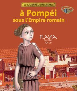 À Pompéi sous l'Empire romain - Sandrine Mirza
