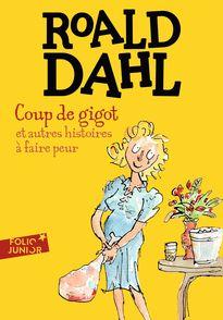 Coup de gigot et autres histoires à faire peur - Roald Dahl