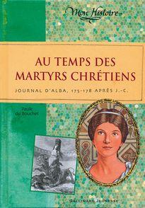 Au temps des martyrs chrétiens - Paule Du Bouchet