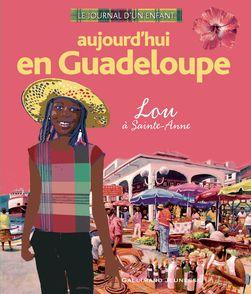 Aujourd'hui en Guadeloupe - Alain Foix, Florent Silloray, Nicolas Thers