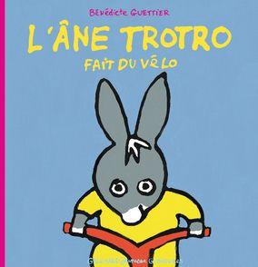 L'âne Trotro fait du vélo - Bénédicte Guettier