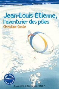 Jean-Louis Étienne, l'aventurier des pôles - Vincent Brunot, Christine Coste