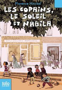 Les copains, le soleil et Nabila - Florence Hinckel, Anaïs Massini