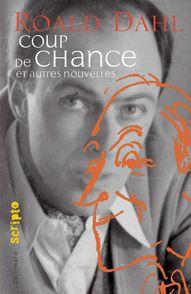 Coup de chance et autres nouvelles - Roald Dahl