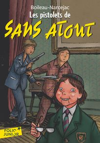 Les pistolets de Sans Atout -  Boileau-Narcejac, Daniel Ceppi