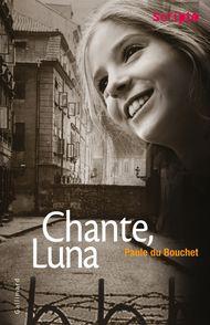 Chante, Luna - Paule Du Bouchet