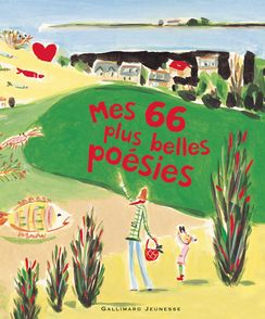 Mes 66 plus belles poésies -  un collectif d'illustrateurs