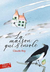 La maison qui s'envole - Georges Lemoine, Claude Roy