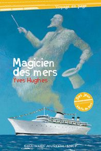 Le magicien des mers - Yves Hughes, Florent Silloray