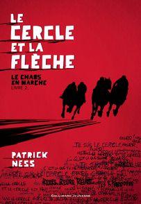 Le Cercle et la Flèche - Patrick Ness