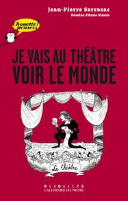 Je vais au théâtre voir le monde - Jean-Pierre Sarrazac, Anne Simon