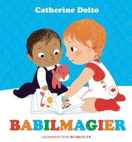 Babilmagier - Catherine Dolto, Colline Faure-Poirée, Amélie Graux