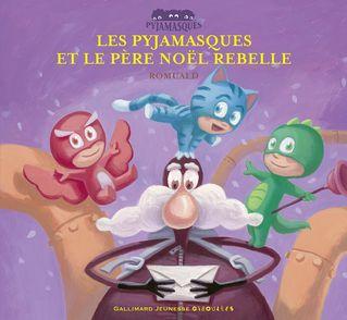 Les Pyjamasques et le Père Noël rebelle -  Romuald