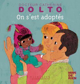 On s'est adoptés - Catherine Dolto, Colline Faure-Poirée, Frédérick Mansot