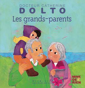 Les grands-parents - Catherine Dolto, Colline Faure-Poirée, Frédérick Mansot