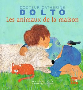 Les animaux de la maison - Catherine Dolto, Colline Faure-Poirée, Frédérick Mansot
