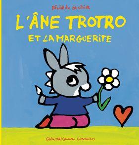 L'âne Trotro et la marguerite - Bénédicte Guettier