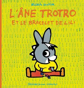 L'âne Trotro et le bracelet de Lili - Bénédicte Guettier