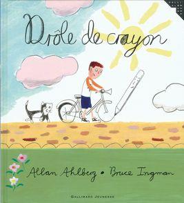 Drôle de crayon - Allan Ahlberg, Bruce Ingman