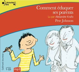 Comment éduquer ses parents - Pete Johnson