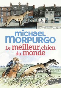 Le meilleur chien du monde - Michael Foreman, Michael Morpurgo