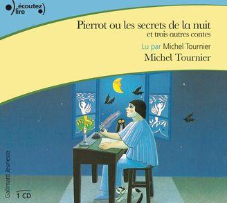Pierrot ou Les secrets de la nuit et trois autres contes - Michel Tournier