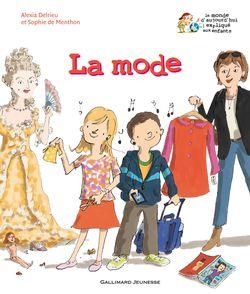 La mode - Alexia Delrieu, Henri Fellner, Sophie de Menthon