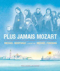 Plus jamais Mozart - Michael Foreman, Michael Morpurgo