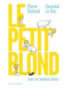 Le Petit Blond avec un mouton blanc - Gwendal Le Bec, Pierre Richard