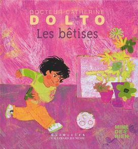Les bêtises - Catherine Dolto, Colline Faure-Poirée, Frédérick Mansot