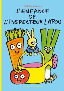 L'enfance de l'inspecteur Lapou - Bénédicte Guettier