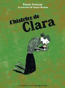 L'histoire de Clara - Vincent Cuvellier, Charles Dutertre