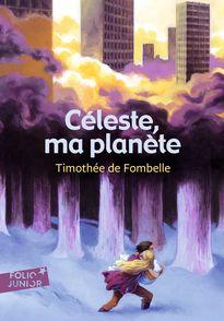 Céleste, ma planète - Timothée de Fombelle, Julie Ricossé