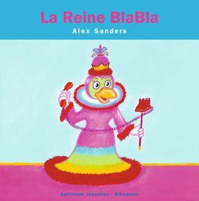 La reine Blabla - Alex Sanders